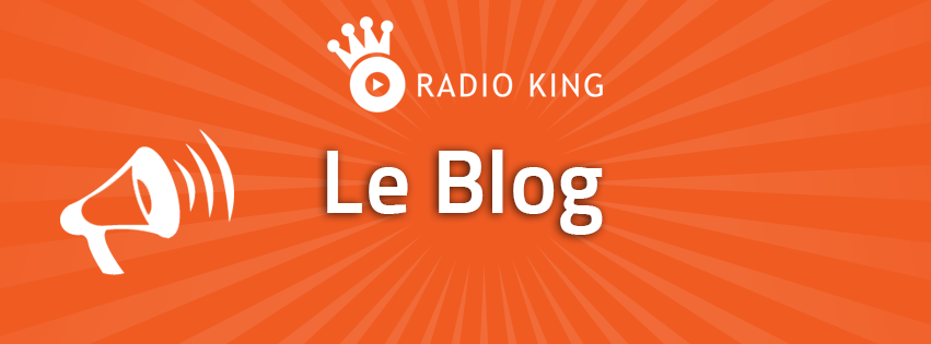 Bienvenue sur le Blog de Radio King