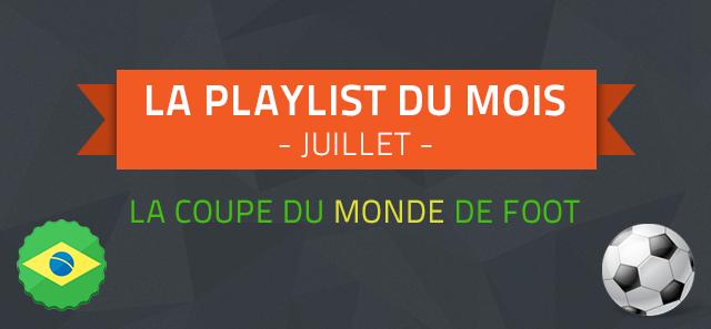 Playlist du Mois de Juillet: Spéciale Coupe du Monde