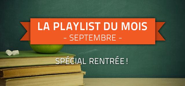 La Playlist du mois de Septembre : en forme pour la rentrée !