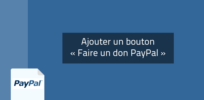 Ajouter un bouton « Faire un don PayPal » à votre Site Radio