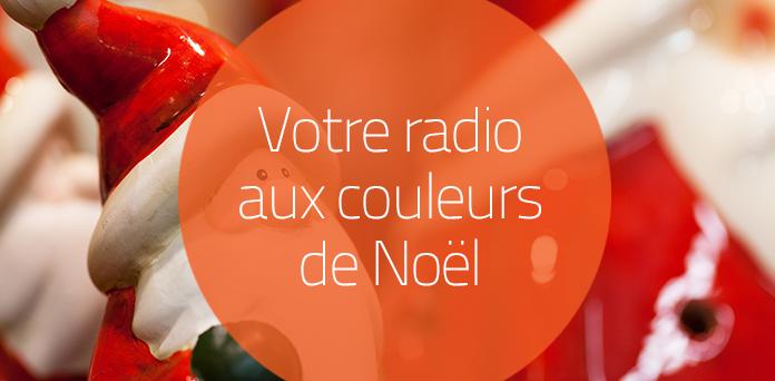 Votre radio aux couleurs de Noël !