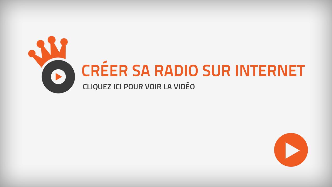 Vidéo Comment créer sa radio sur Internet